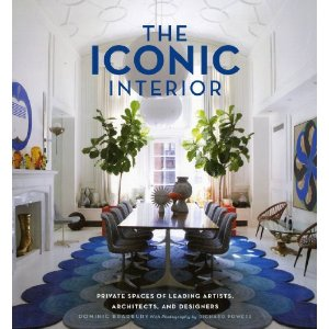 The Iconic Interior - Private Spaces of Leading Artists, Architects, and Designers