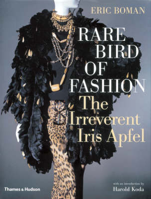 Rare Bird of Fashion - The Irreverent Iris Apfel book by Eric Boman