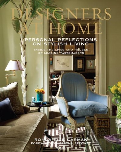 Designers at Home - Personal Reflections on Stylish Living - Inside the Lives and Houses of Leading Tastemakers
