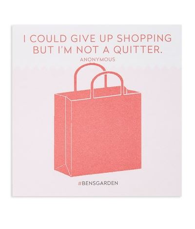 LUSCIOUS GIFT IDEAS: Ben's Garden 'I Could Give up Shopping, but I'm Not a Quitter' sticky note pad