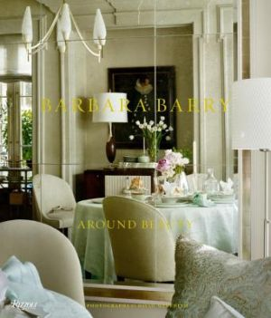 Barbara Barry - Around Beauty by Barbara Barry David Meredith and Dominique Browning.jpg