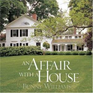 Bunny Williams - An Affair with a House.jpg