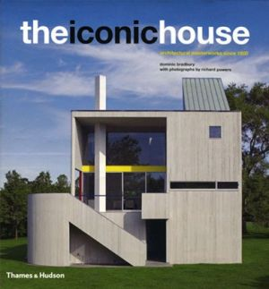 Dominic Bradbury - The Iconic House - Architectural Masterworks Since 1900.jpg