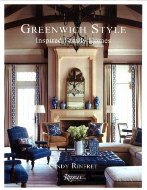Greenwich Style - Inspired Family Homes by Cindy Rinfret.jpg