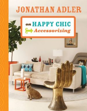 Jonathan Adler on Happy Chic Accessorizing.jpg