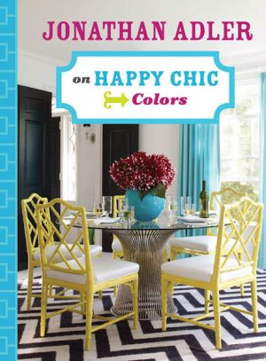 Jonathan Adler on Happy Chic Colors.jpg