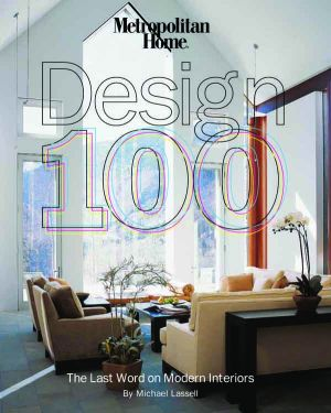 Michael Lassell - Metropolitan Home Design 100 - The Last Word on Modern Interiors.jpg