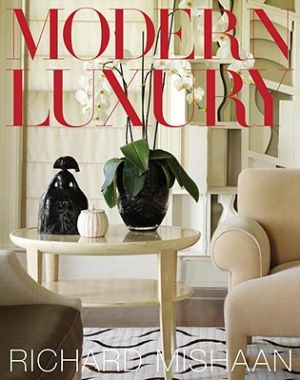 Modern Luxury by Richard Mishaan and Elizabeth Gaynor.jpg