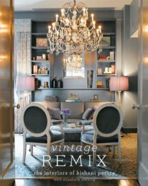 Vintage Remix - The Interiors of Kishani Perera by Kishani Perera and Elizabeth Roehrig.jpg