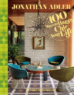jonathan-adler-100-ways-to-happy-chic-your-life.jpg