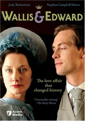 British monarchy movies - Wallis & Edward 2005.jpg