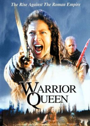 Royalty movies list - Boudica - Warrior Queen 2003.jpg