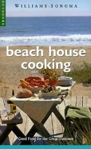 Beach House Cooking - Good Food for the Great Outdoors by Charles Pierce.jpg