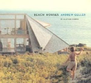 Beach Houses - Andrew Geller by Alastair Gordon.JPG