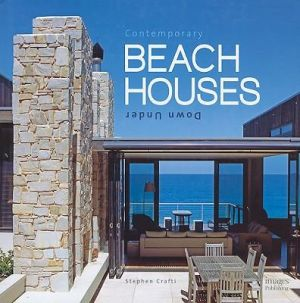 Books about beach houses - Contemporary Beach Houses Down Under by Stephen Crafti.jpg