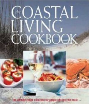 The Coastal Living Cookbook - The Ultimate Recipe Collection for People Who Love the Coast.jpg