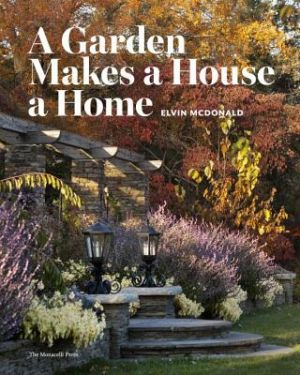 A Garden Makes a House a Home by Elvin McDonald.jpg