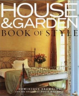 House & Garden Book of Style - The Best of Contemporary Decorating by Dominique Browning.jpg