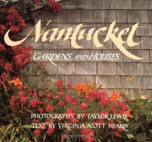 Nantucket - Gardens and Houses by Taylor Biggs Lewis.jpg