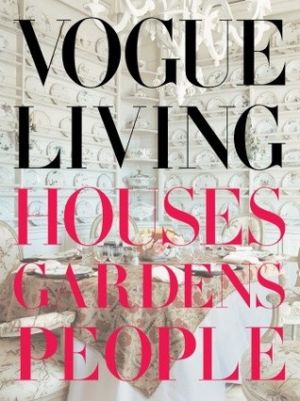 Vogue Living - Houses Gardens People by Hamish Bowles.jpg