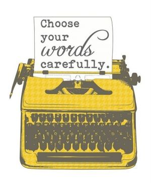 choose your words carefully typewriter - yellow and grey.jpg