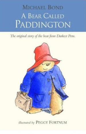 A Bear Called Paddington by Michael Bond - Beautiful books for children.jpg