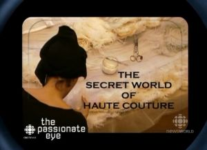Fashion documentaries and TV shows - 2007 The Secret World of Haute Couture.jpg