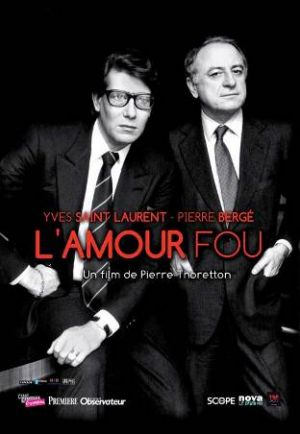 Fashion documentaries and TV shows - 2010 Yves Saint Laurent - Lamour Fou.jpg