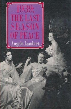 1939 - The Last Season of Peace by Angela Lambert