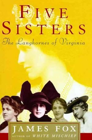 Five Sisters - The Langhornes of Virginia by James Fox