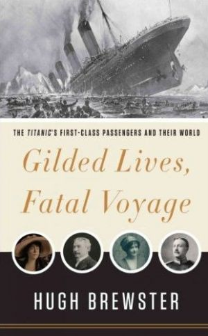 Gilded Lives Fatal Voyage by Hugh Brewster