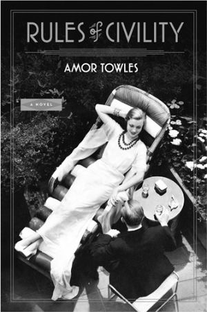Rules of Civility - A novel by Amor Towles
