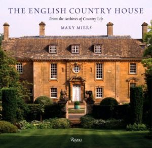 The English Country House - From the Archives of Country Life