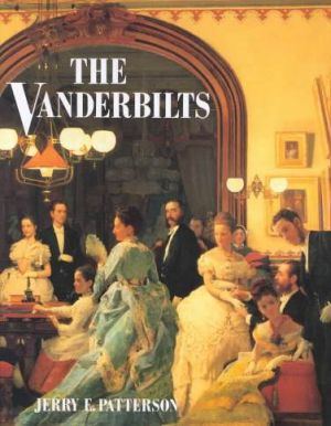 The Vanderbilts by Jerry E. Patterson