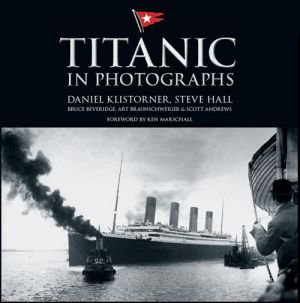 Titanic in Photographs by Daniel Klistorner